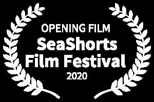 OPENING FILM - SeaShorts Film Festival - 2020